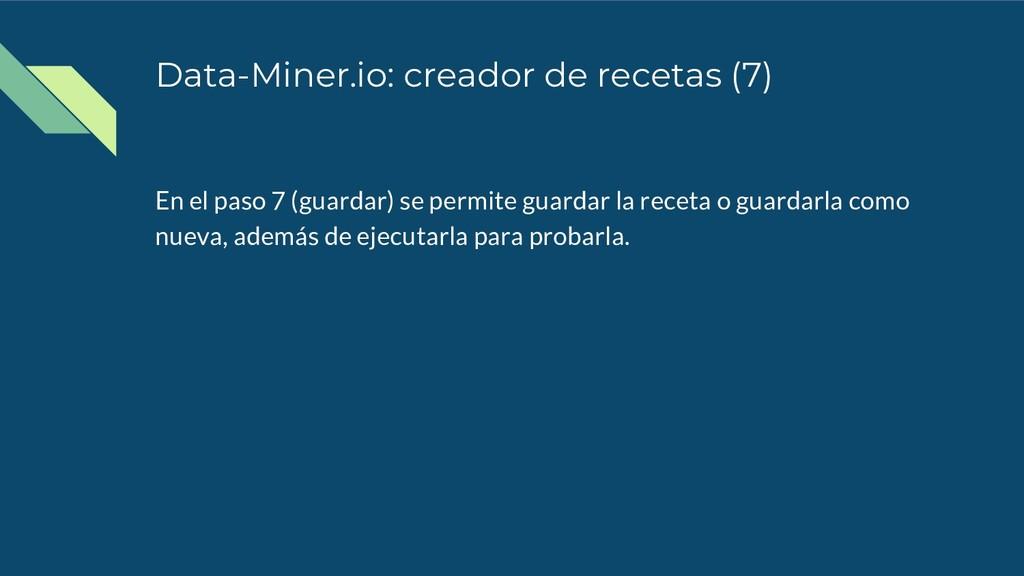 Data-Miner.io: creador de recetas (7) En el pas...