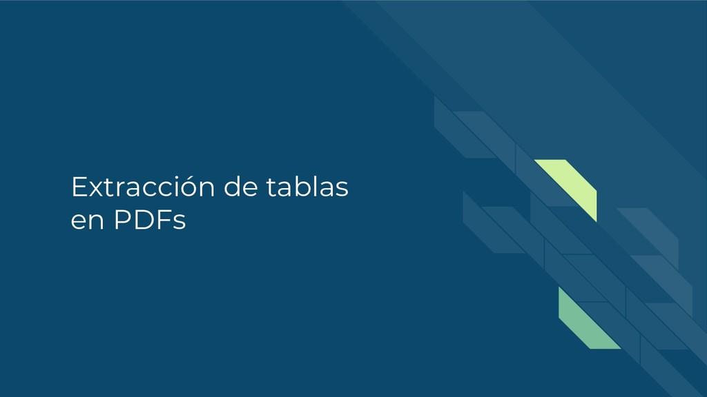 Extracción de tablas en PDFs