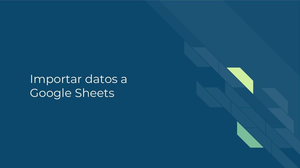 Importar datos a Google Sheets