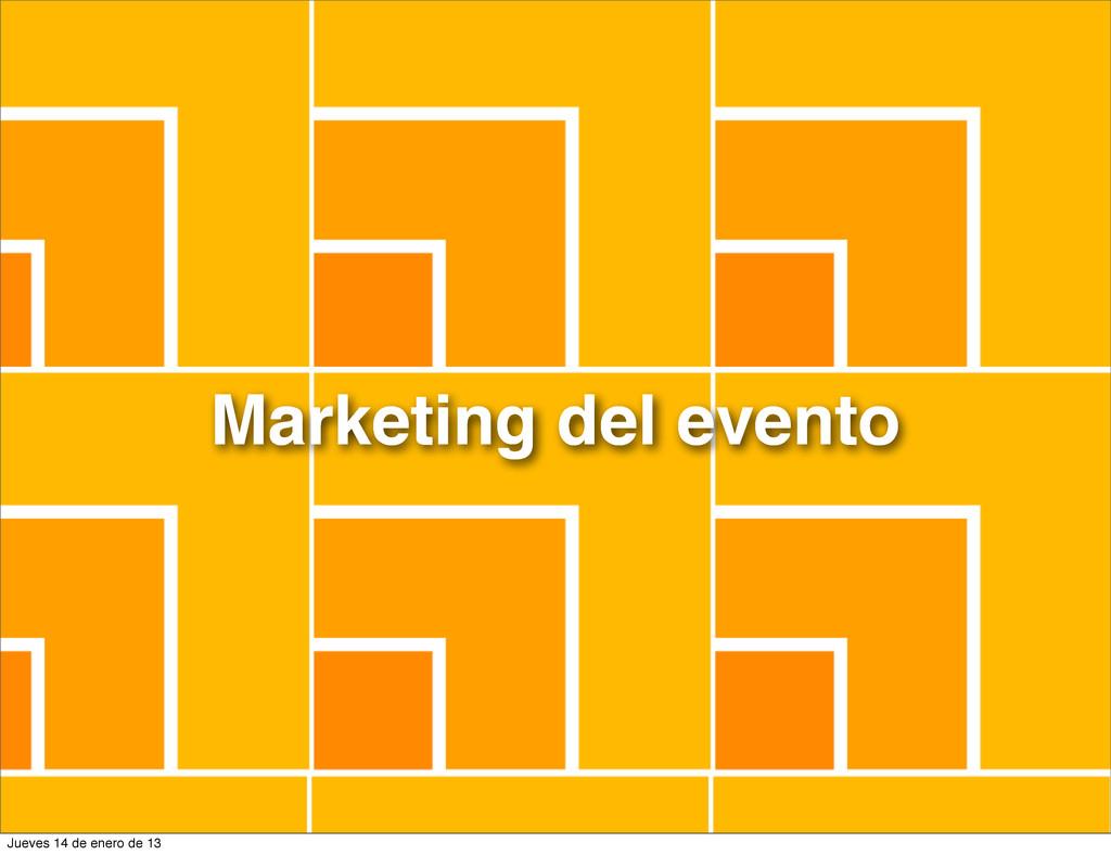 Marketing del evento Jueves 14 de enero de 13