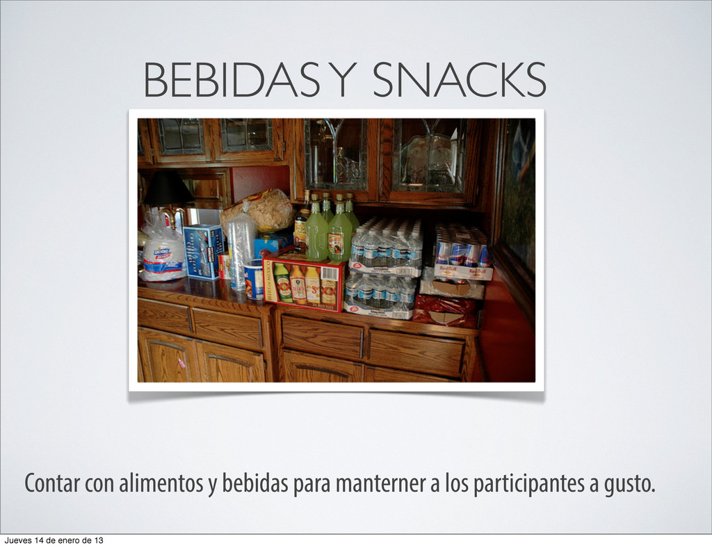 BEBIDAS Y SNACKS Contar con alimentos y bebidas...