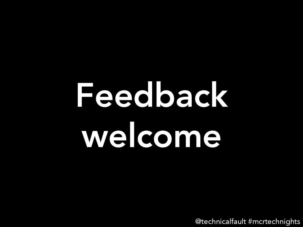 Feedback welcome @technicalfault #mcrtechnights