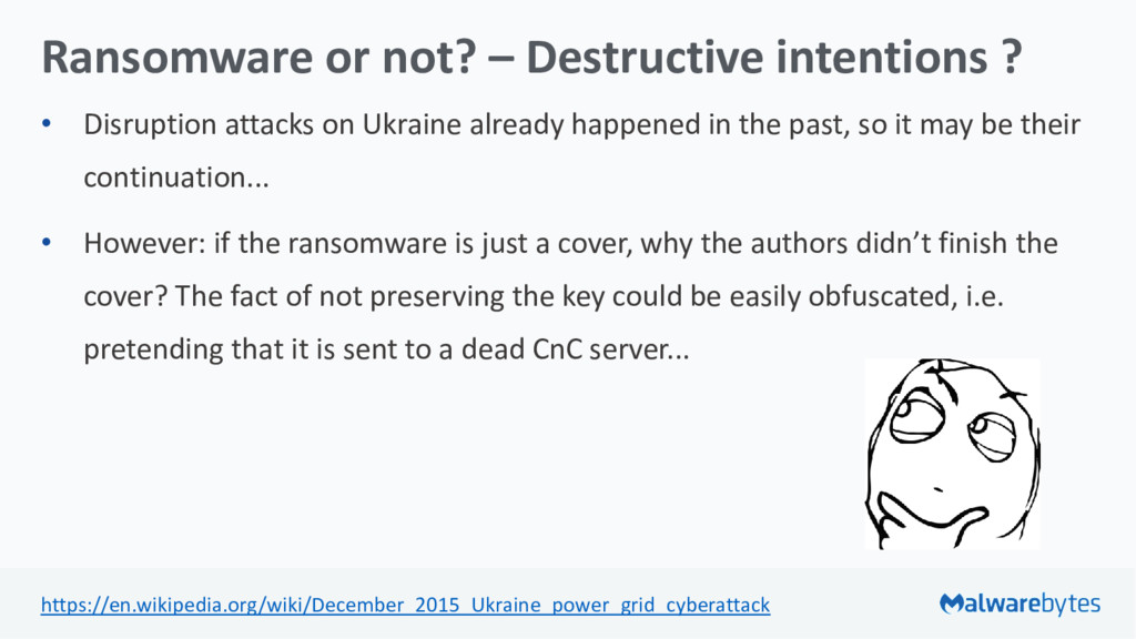 Ransomware or not? – Destructive intentions ? •...