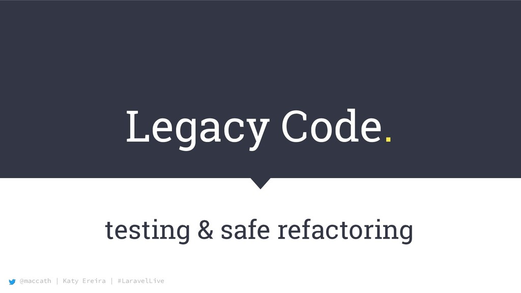 @maccath | Katy Ereira | #LaravelLive Legacy Co...