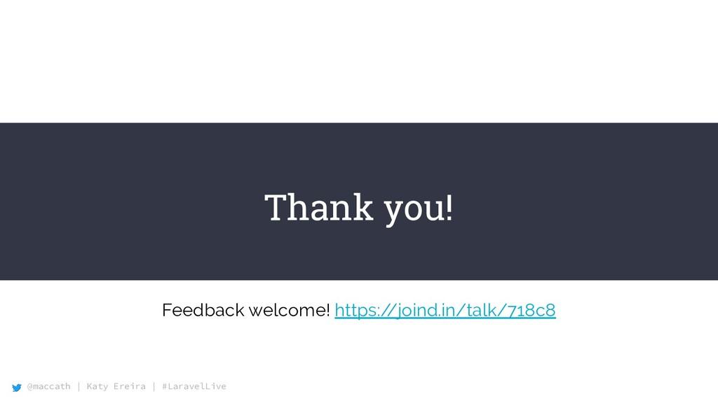 @maccath | Katy Ereira | #LaravelLive Thank you...