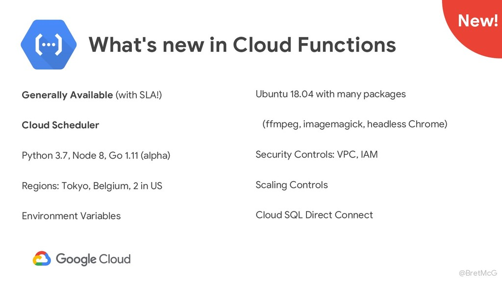 @BretMcG What's new in Cloud Functions Generall...