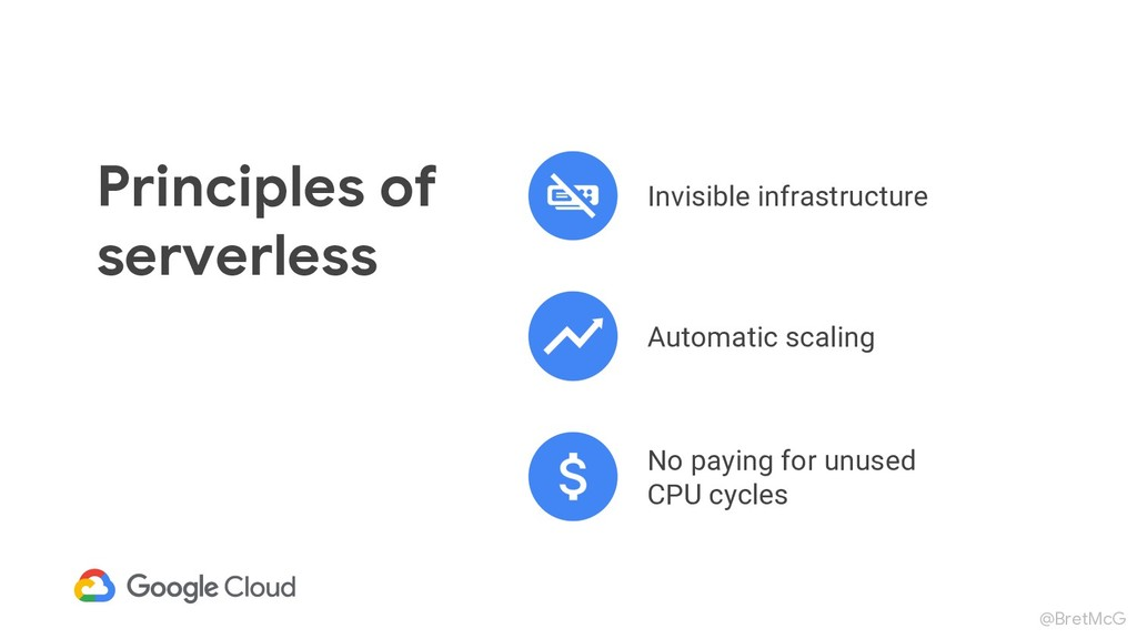 @BretMcG Principles of serverless Invisible inf...