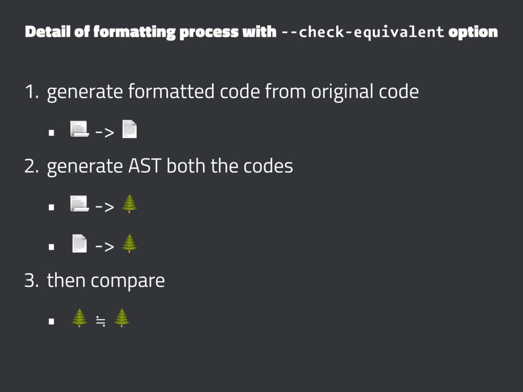 Detail of formatting process with --check-equiv...