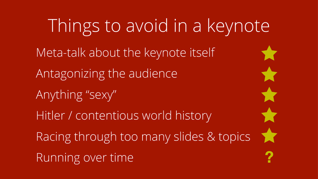 Things to avoid in a keynote Meta-talk about th...