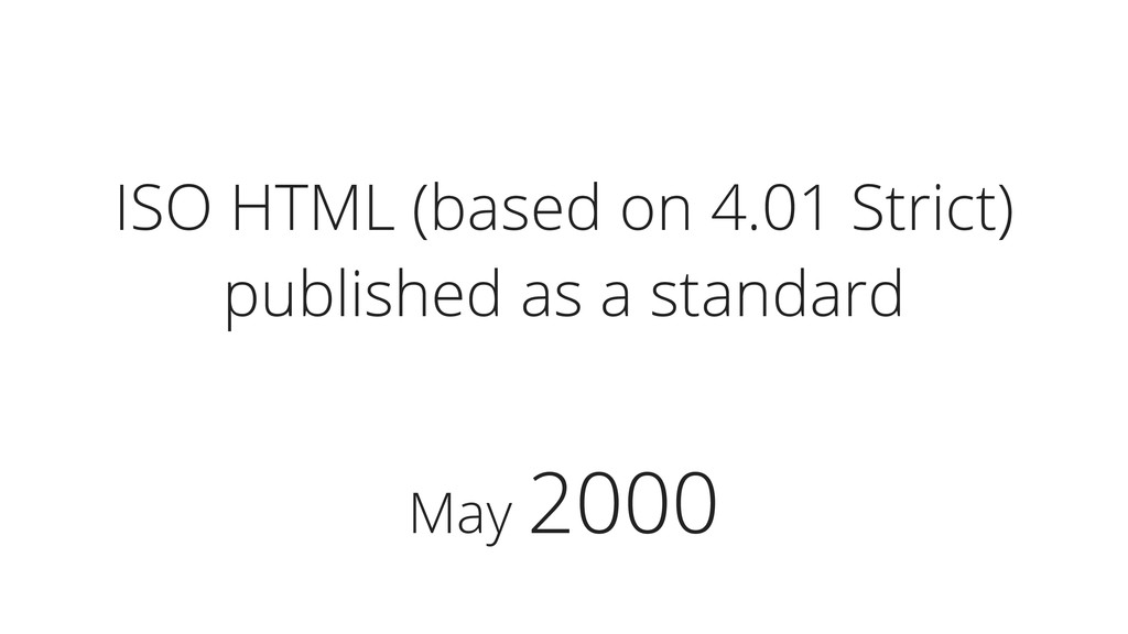 May 2000 ISO HTML (based on 4.01 Strict) publis...