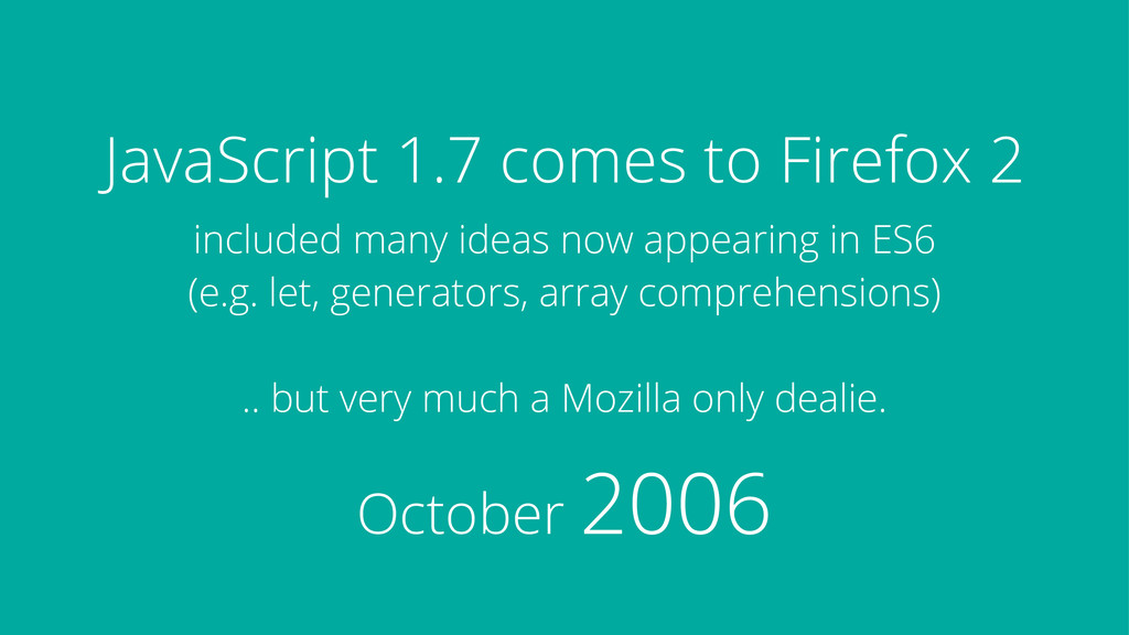 JavaScript 1.7 comes to Firefox 2 October 2006 ...