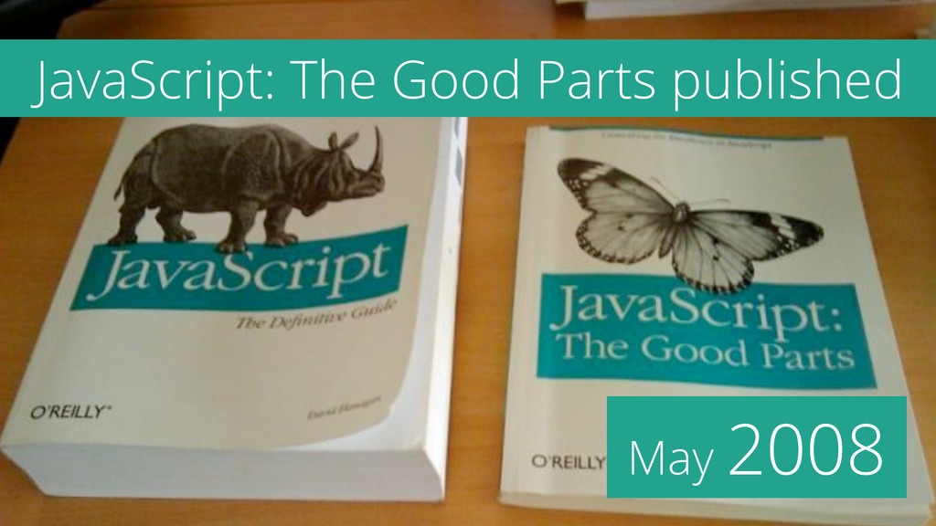 May 2008 JavaScript: The Good Parts published