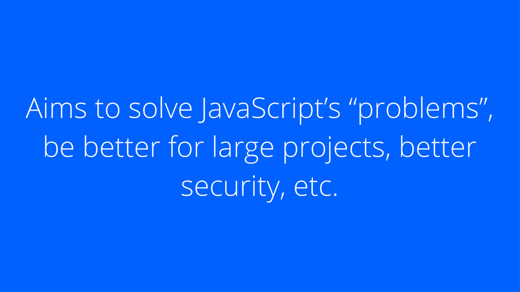 """Aims to solve JavaScript's """"problems"""", be bette..."""
