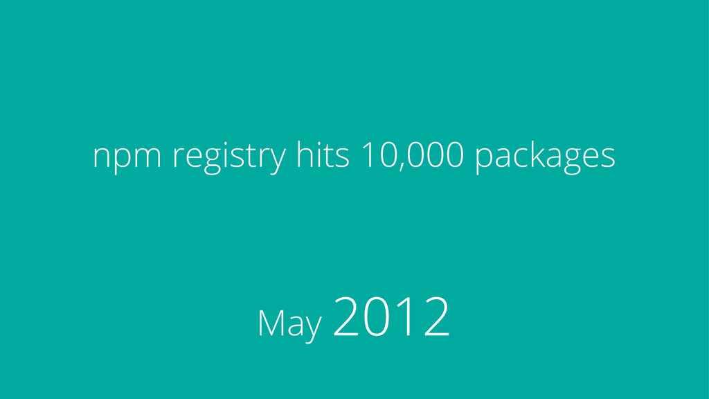 npm registry hits 10,000 packages May 2012