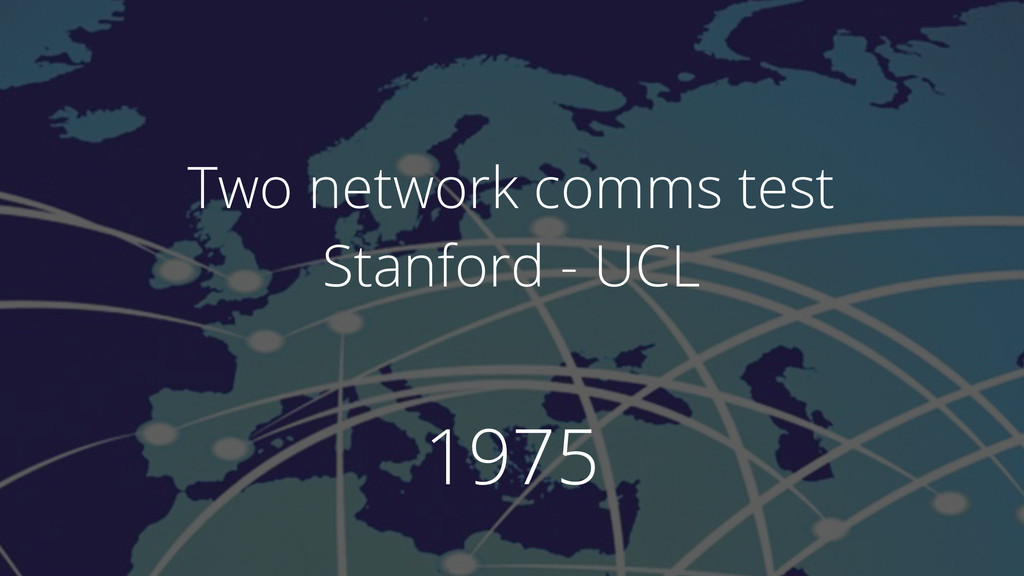 1975 Two network comms test Stanford - UCL