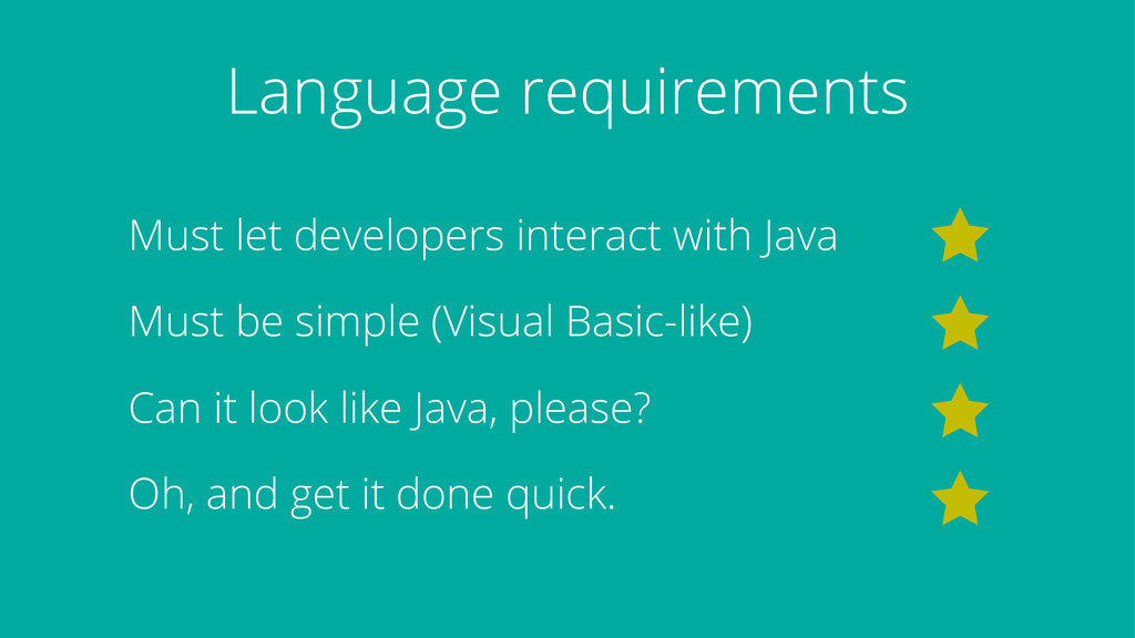 Language requirements Must let developers inter...