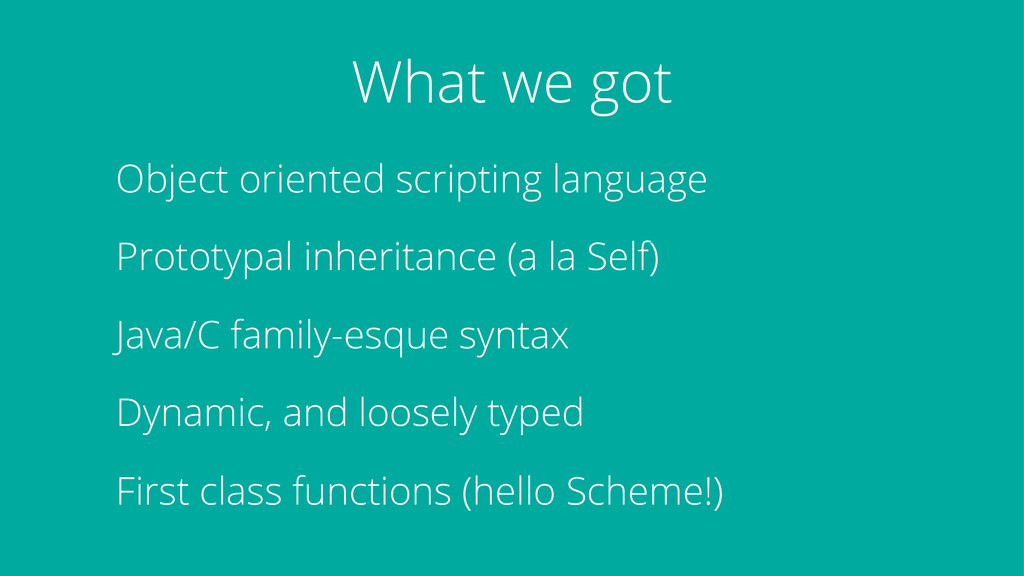 What we got Object oriented scripting language ...