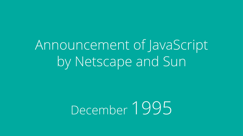 Announcement of JavaScript by Netscape and Sun ...