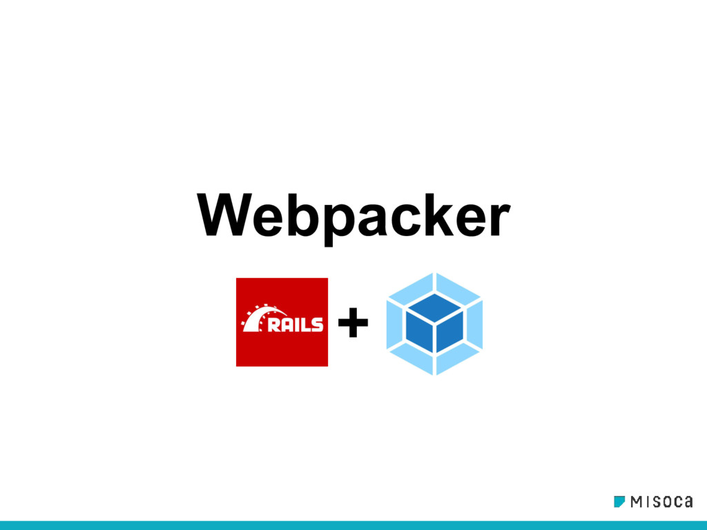 Webpacker +
