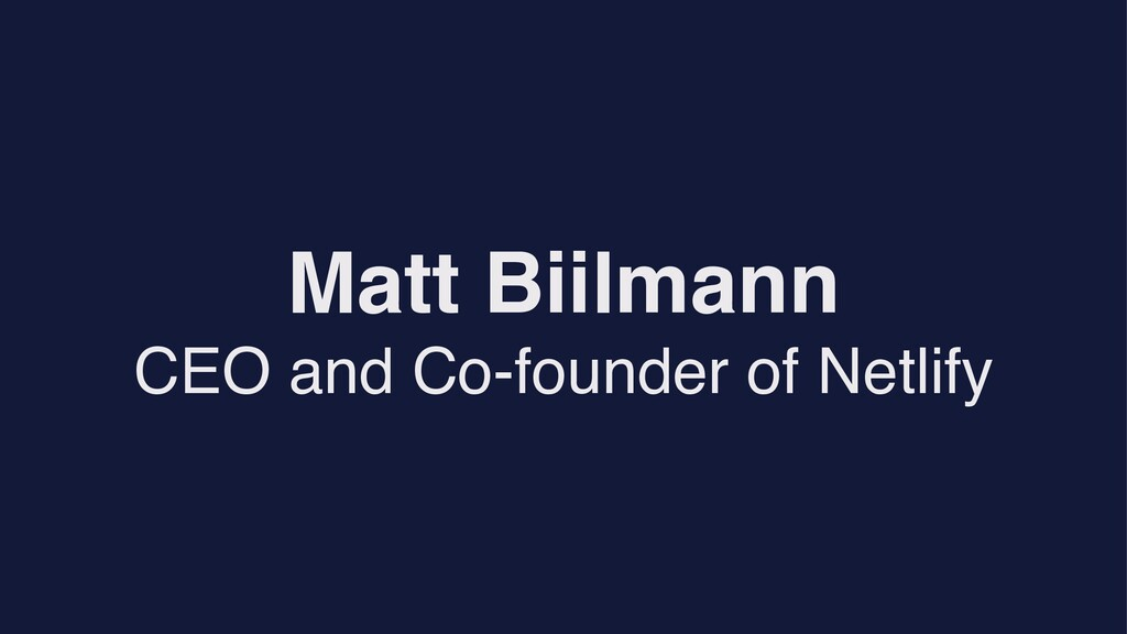 Matt Biilmann CEO and Co-founder of Netlify