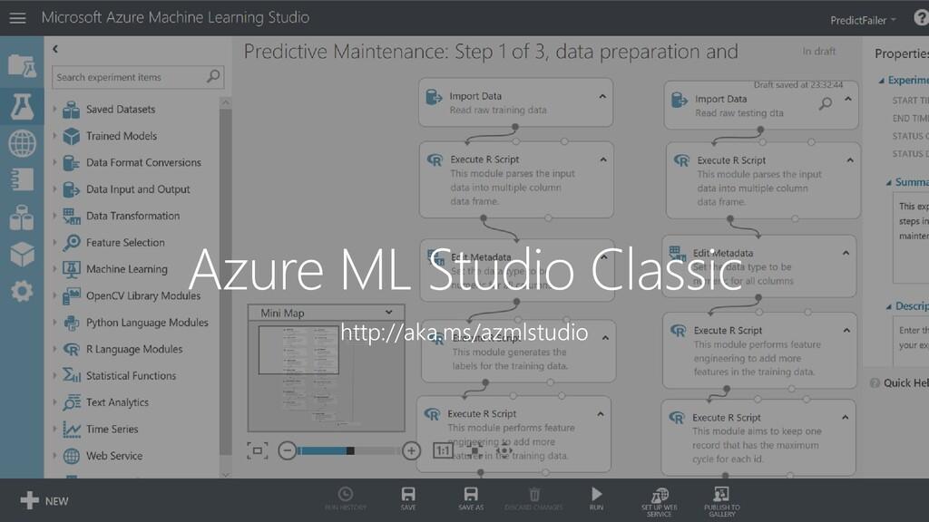 Azure ML Studio Classic http://aka.ms/azmlstudio