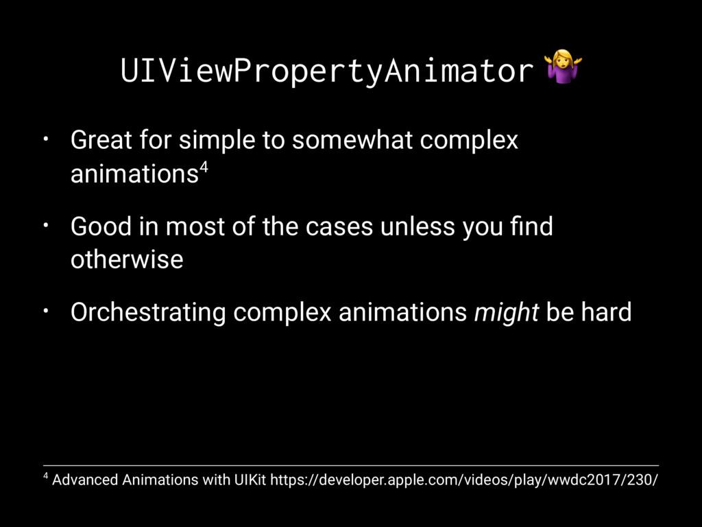 UIViewPropertyAnimator ! • Great for simple to ...