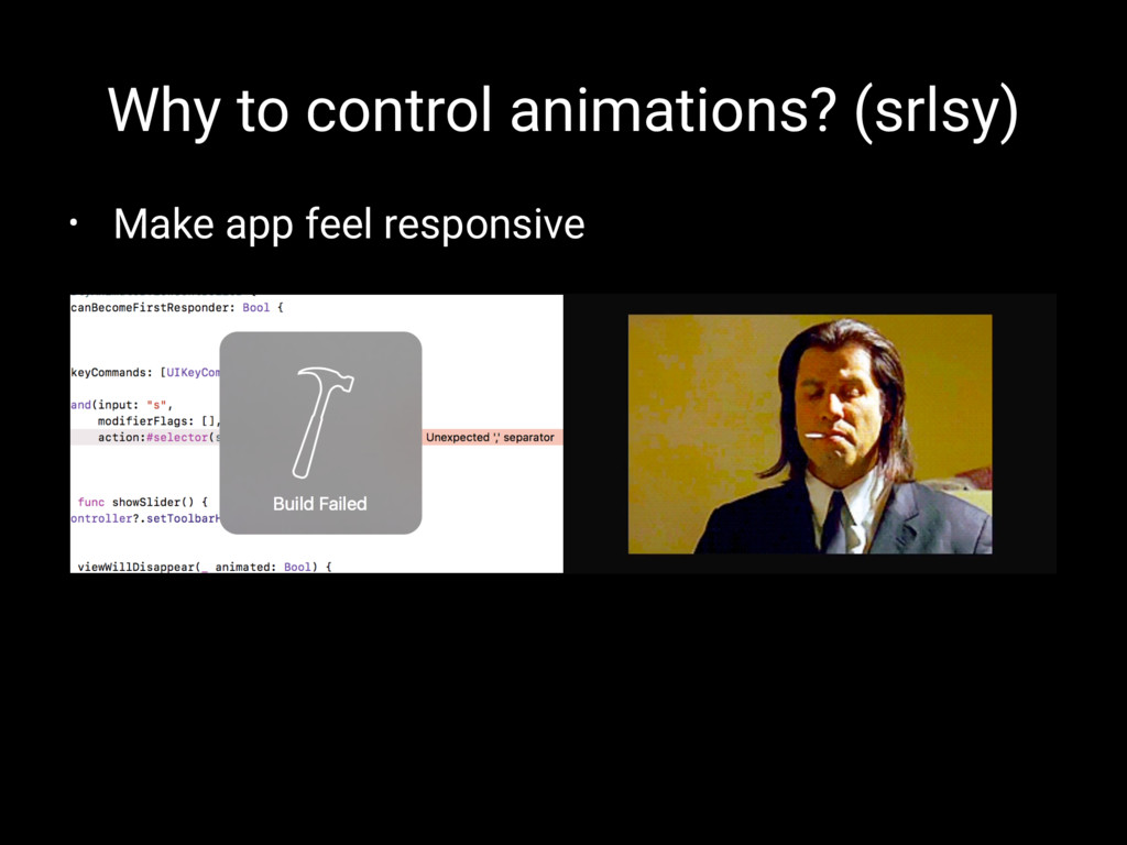 Why to control animations? (srlsy) • Make app f...
