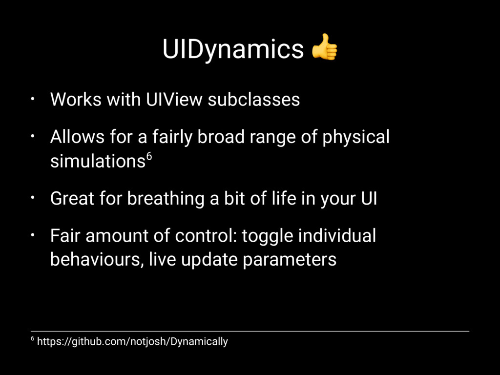 UIDynamics ! • Works with UIView subclasses • A...