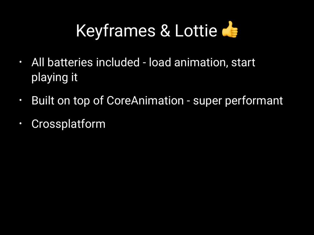 Keyframes & Lottie ! • All batteries included -...