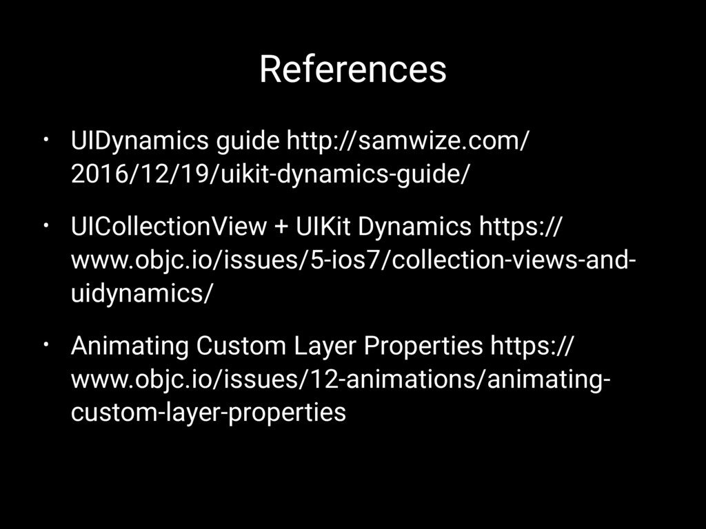 References • UIDynamics guide http://samwize.co...