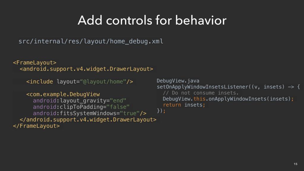 15 Add controls for behavior <FrameLayout> <and...