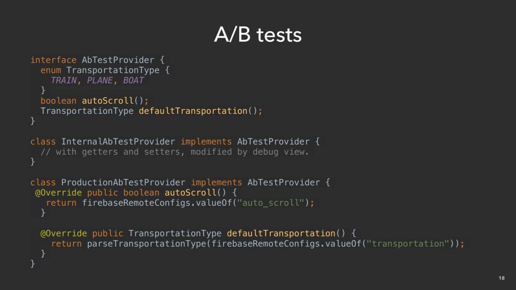 18 A/B tests interface AbTestProvider { enum Tr...