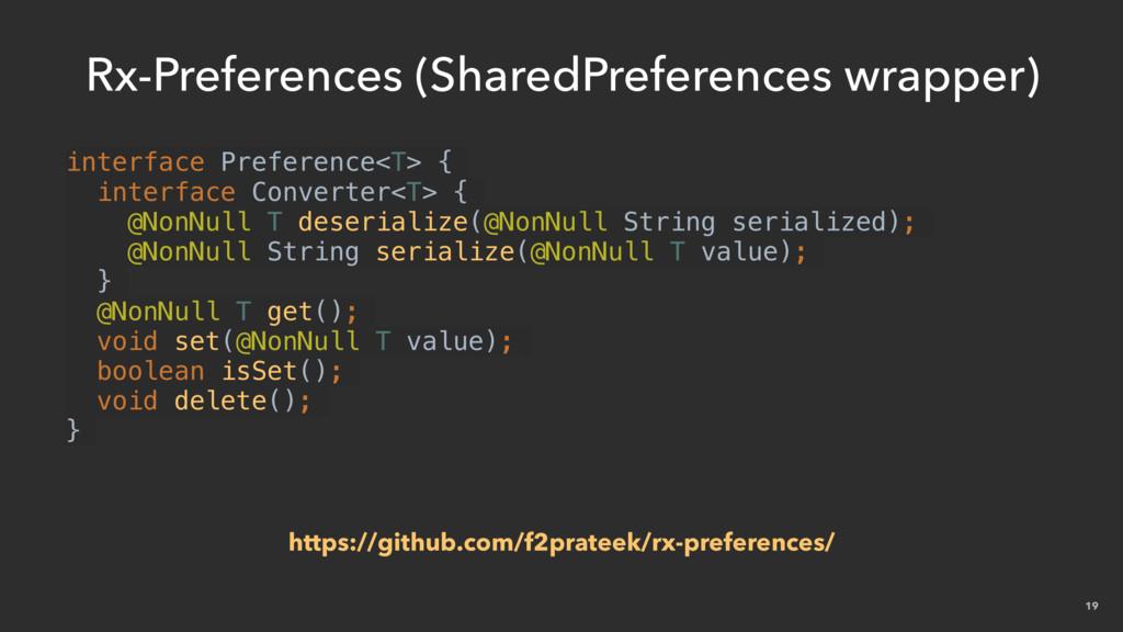 19 Rx-Preferences (SharedPreferences wrapper) i...