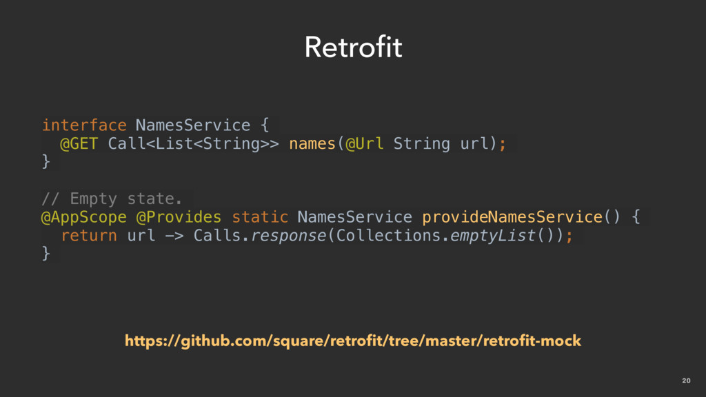20 Retrofit interface NamesService { @GET Call<...