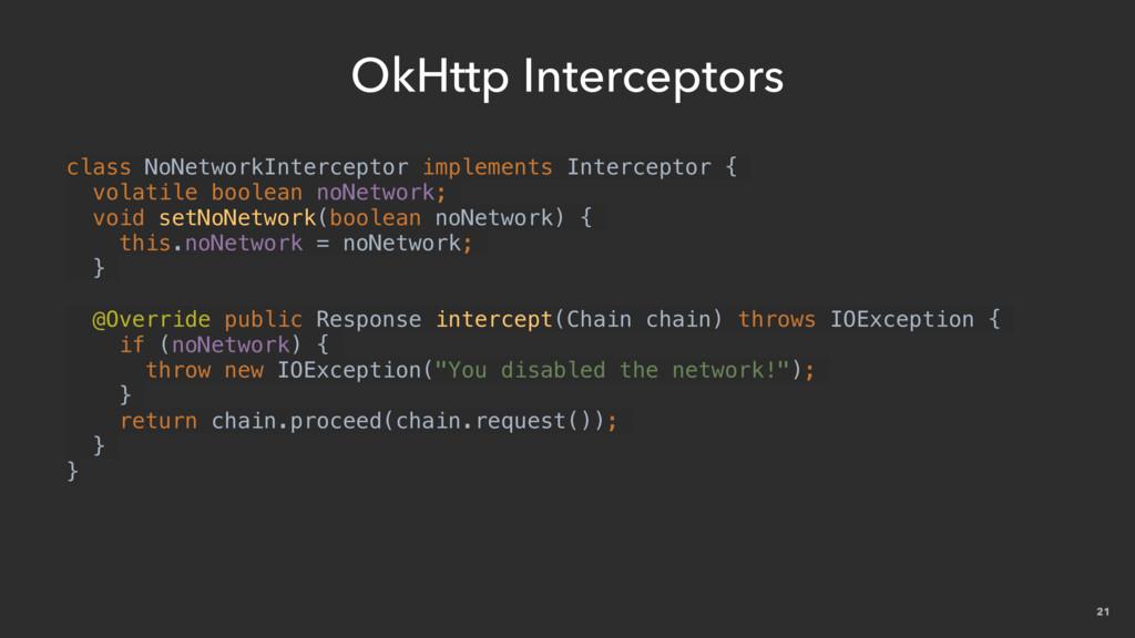 21 OkHttp Interceptors class NoNetworkIntercept...