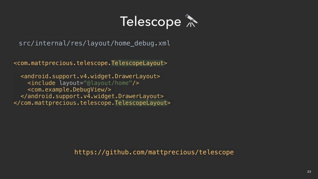 23 Telescope  <com.mattprecious.telescope.Teles...