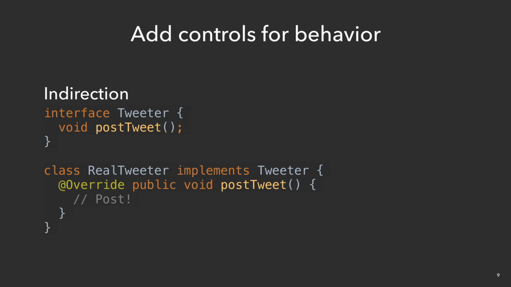 9 Add controls for behavior Indirection interfa...