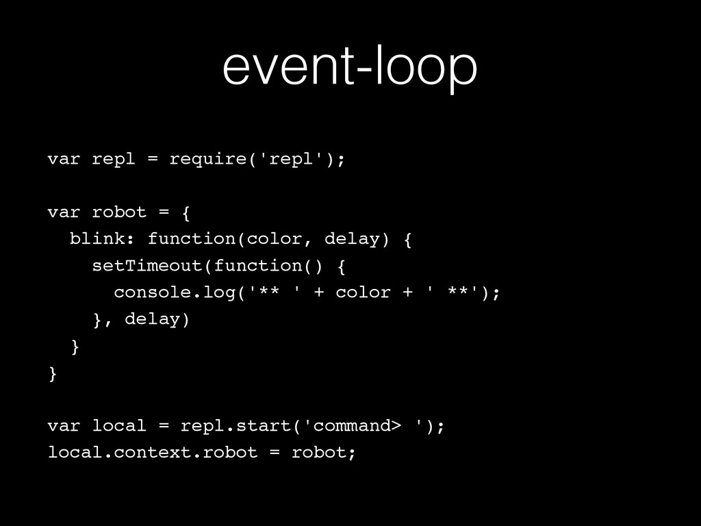 event-loop var repl = require('repl');! ! var r...