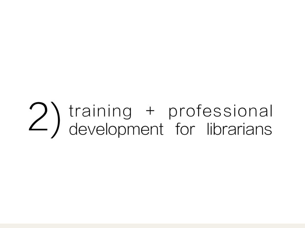 training + professional development for librari...
