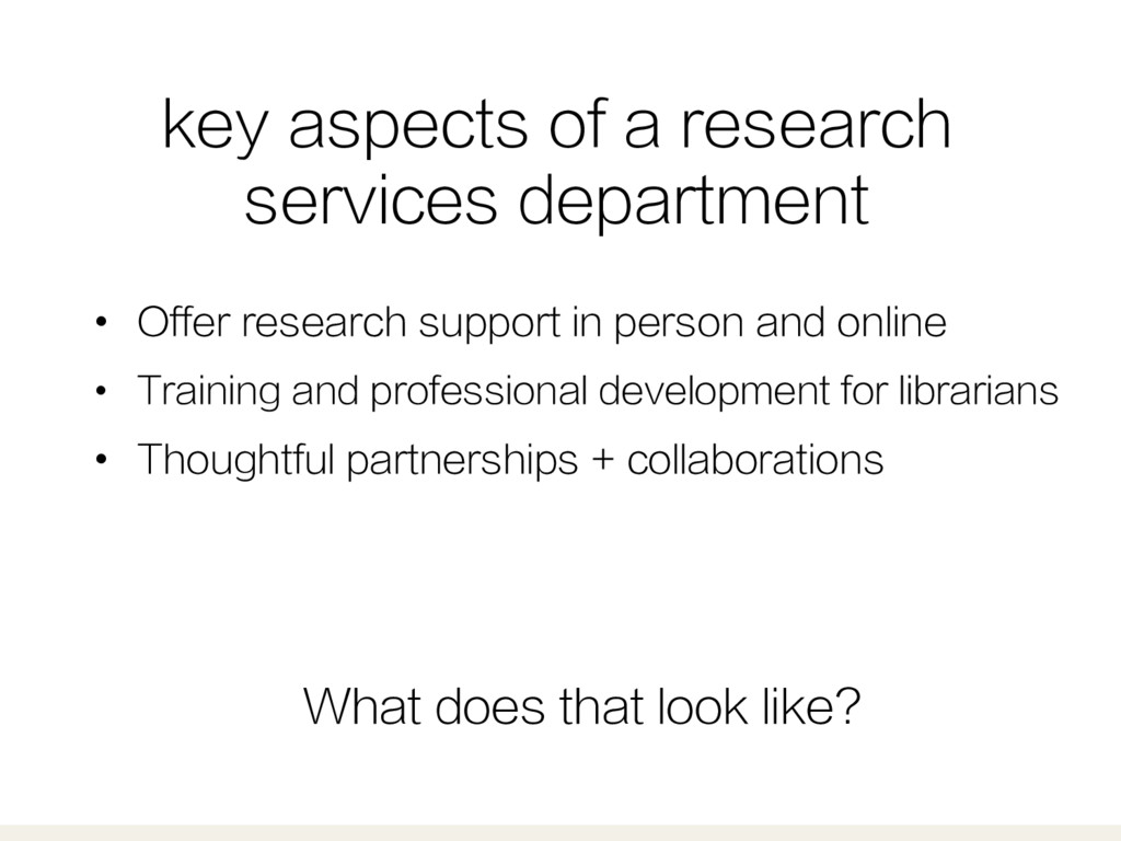 key aspects of a research services department •...