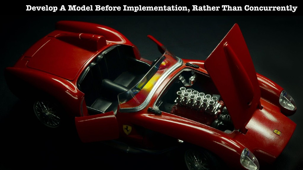 Develop A Model Before Implementation, Rather T...