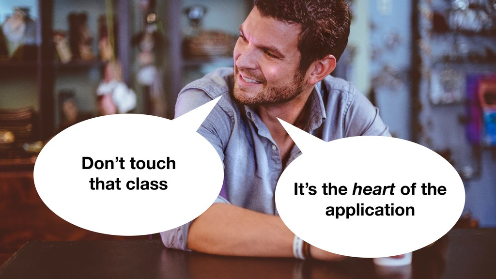 It's the heart of the application Don't touch t...