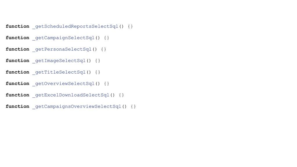 function _getScheduledReportsSelectSql() {} fun...