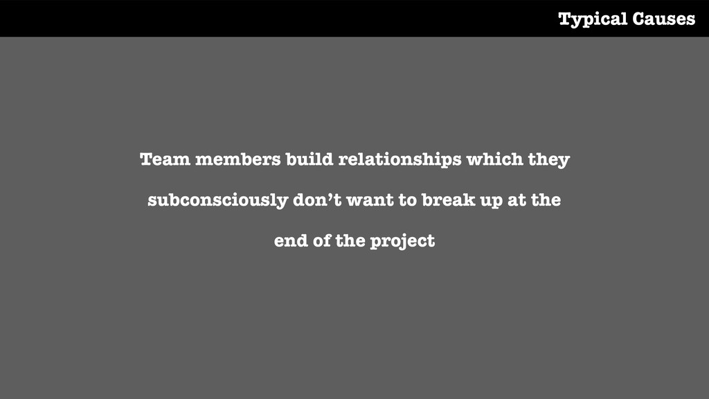 Team members build relationships which they sub...