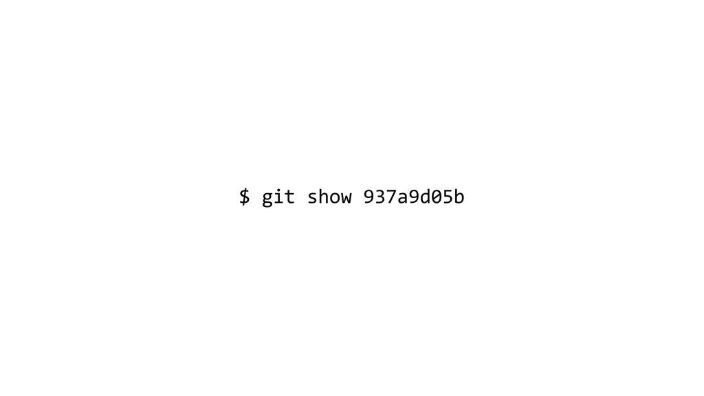 $ git show 937a9d05b