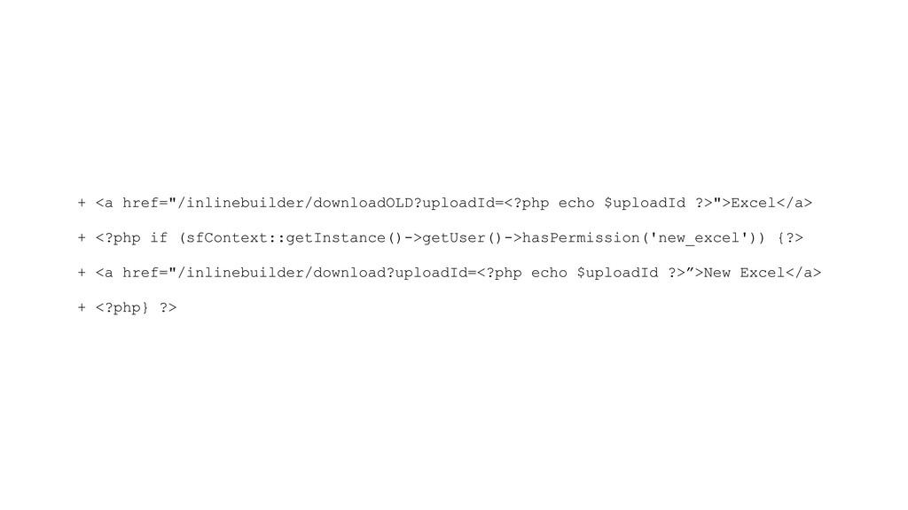 """+ <a href=""""/inlinebuilder/downloadOLD?uploadId=..."""