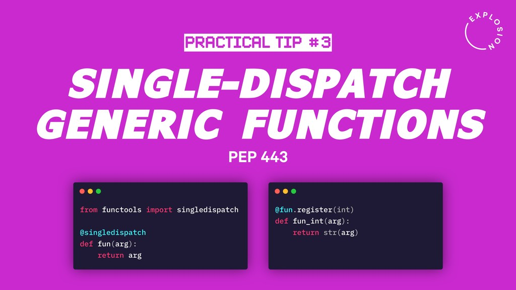 SINGLE-DISPATCH GENERIC FUNCTIONS PRACTICAL TIP...