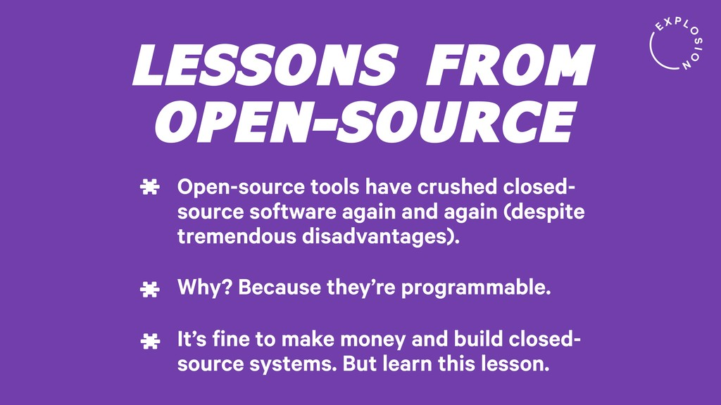 LESSONS FROM OPEN-SOURCE Open-source tools have...