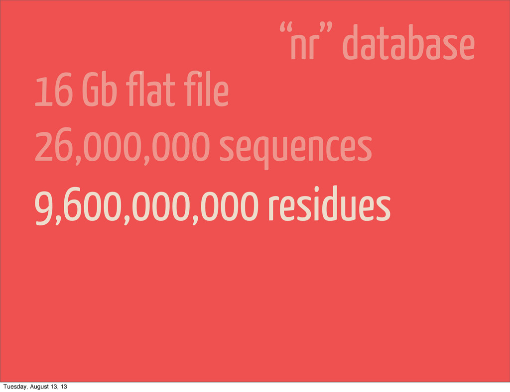 26,000,000 sequences 9,600,000,000 residues 16 ...