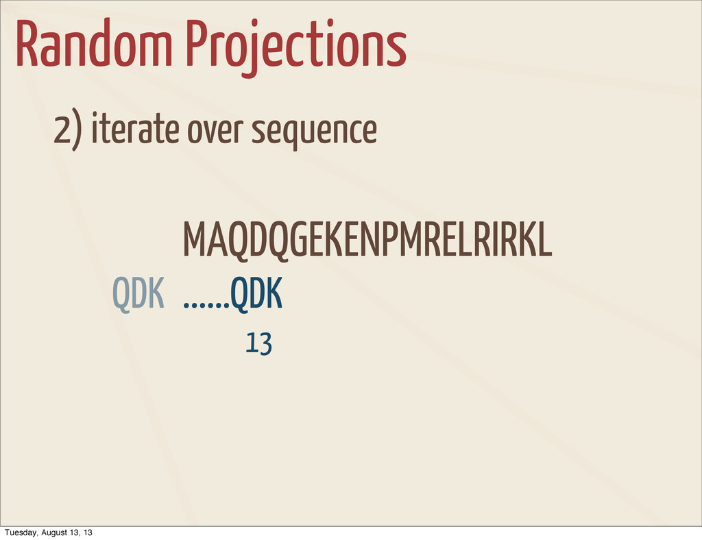 Random Projections 2) iterate over sequence MAQ...